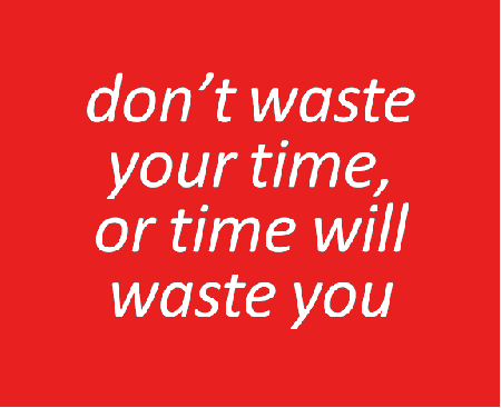 [Image: dont-waste-your-time1.png]